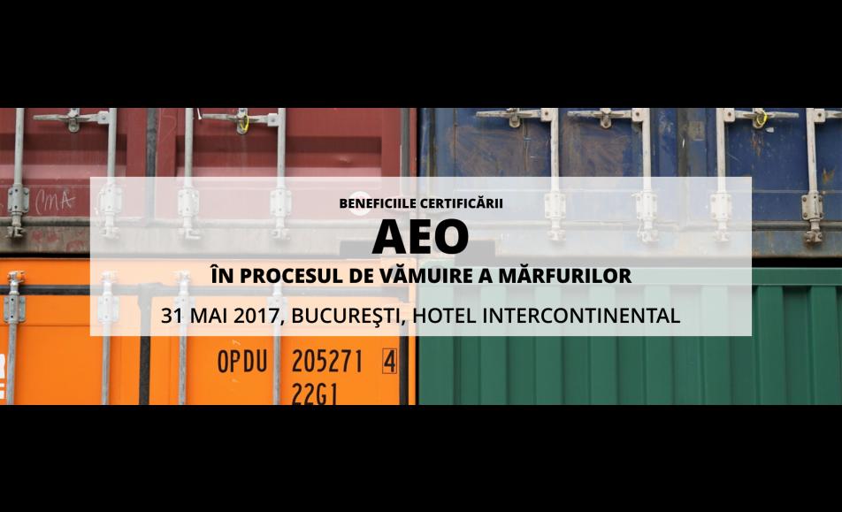 Beneficiile certificării AEO în procesul de vămuire a mărfurilor