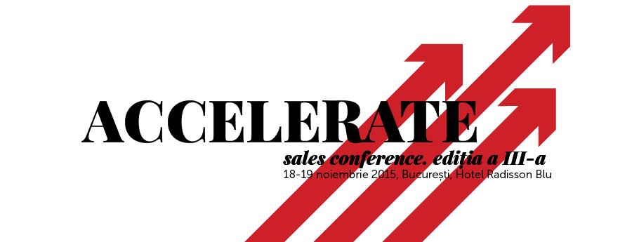 ACCELERATE. Sales Conference ediţia a III-a
