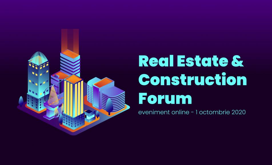 REAL ESTATE & CONSTRUCTION FORUM (eveniment online)
