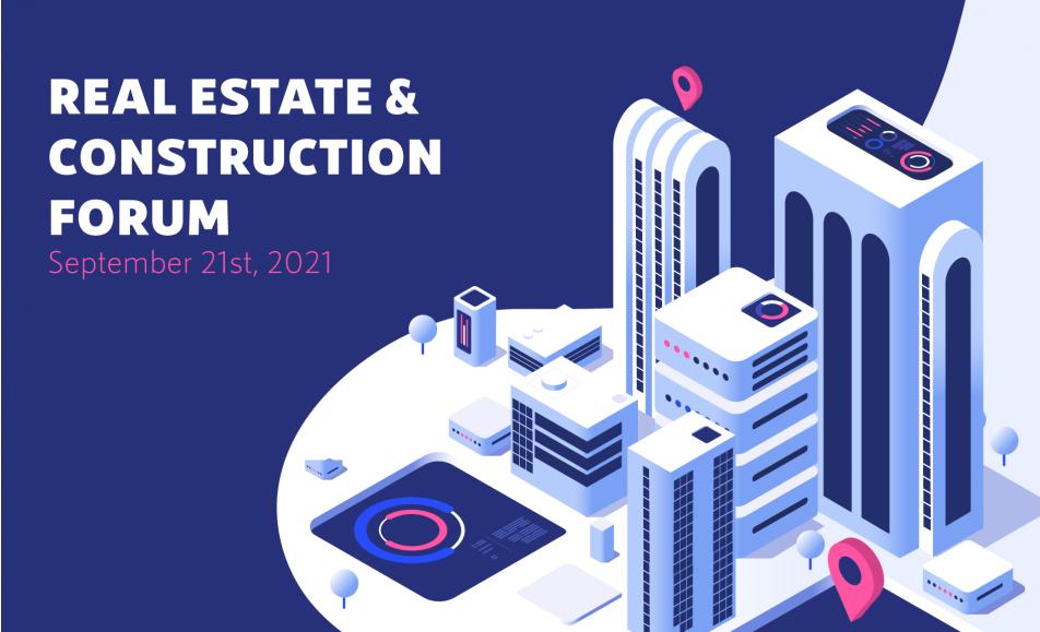 Real Estate & Construction Forum 2021