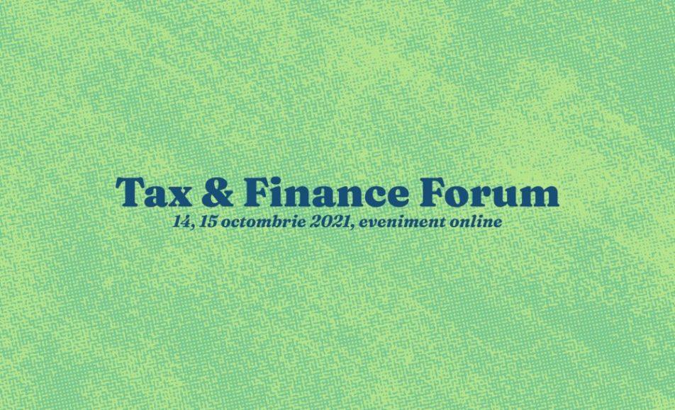 TAX & FINANCE FORUM 2021 (eveniment online)